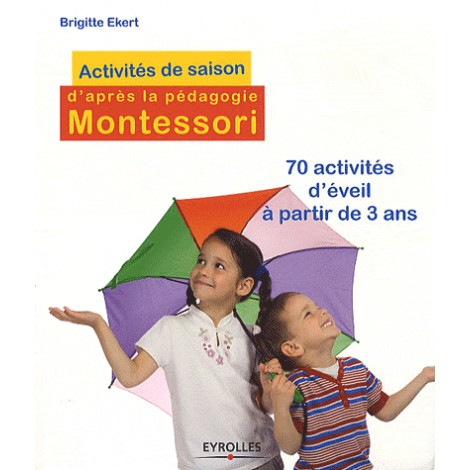 Beech nursery Luxembourg - Activities of the season after Montessori , Brigitte Eckert, Eyrolles